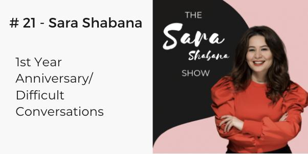 The Sara shabana Show podcast 21